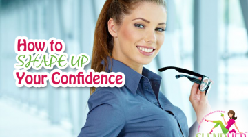Shape Up Your Confidence
