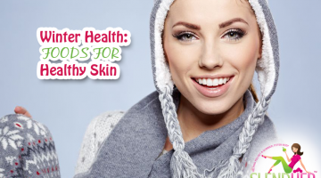 Winter Health: Foods for Healthy Skin