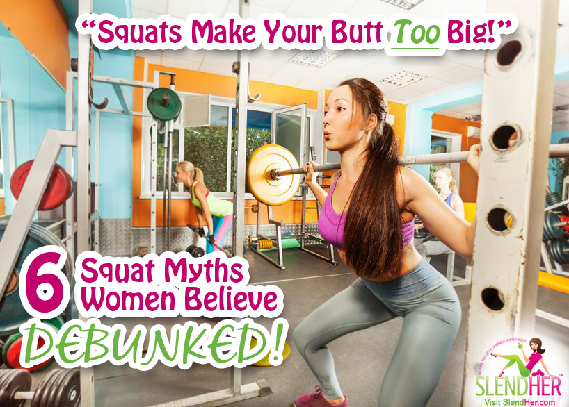 Squats Make Your Butt Too Big and 5 Other Squatting Myths ...
