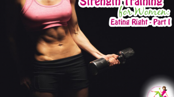 Eating for Strength Training – A Beginner's Guide: Part One