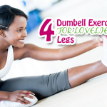 Do These 4 Dumbbell Exercises for Lovelier Legs