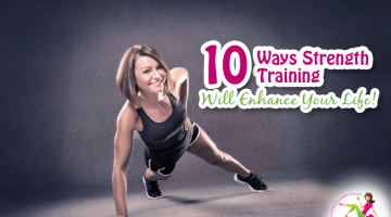 10 Ways Strength Training will Enhance Your Life