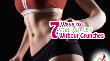 7 Ways to Strong Abs Without Crunches