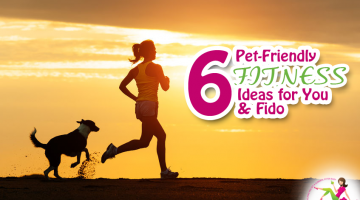 6 Pet-Friendly Fitness Ideas for You and Fido