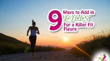 9 Ways to Add in Hills for a Killer Fit Figure