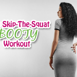The Skip-the-Squat Booty Workout