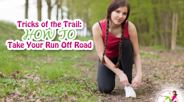 Tricks of the Trail: How to Take Your Run Off Road