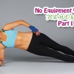 No Equipment Workout for Women: Part 1