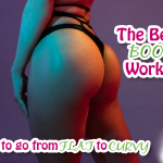 Better Booty Workout: How to Go from Flat to Curvy