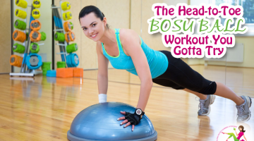The Head-to-Toe BOSU Ball Workout You Gotta Try!