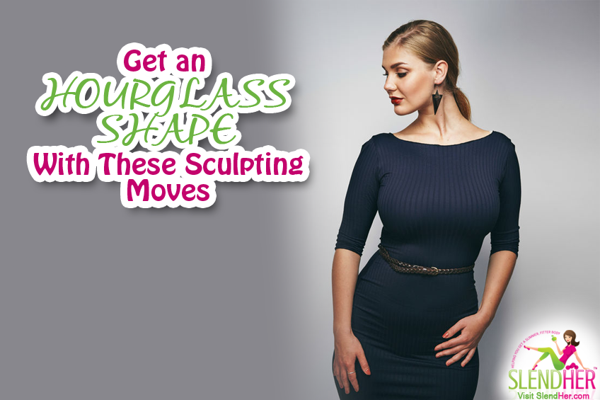 Get an Hourglass Shape