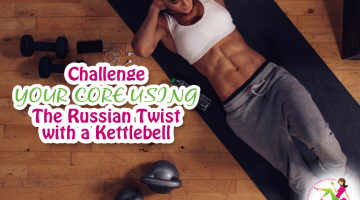 Challenge Your Core Using the Russian Twist with a Kettlebell