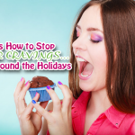 Here's How to Stop Sugar Cravings…Even Around the Holidays