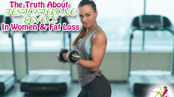 The Truth About Testosterone Levels in Women and Fat Loss