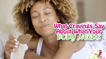 What Craving Say About What Your Body Needs