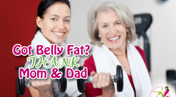 Got Belly Fat? Thank Mom and Dad