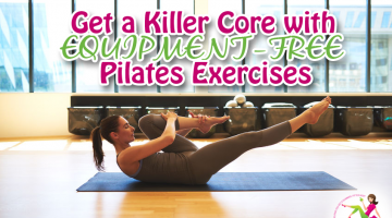 Get a Killer Core with Equipment-Free Pilates Exercises