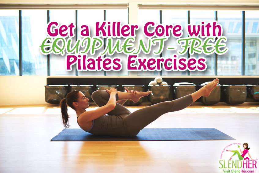 Get A Killer Core With Equipment Free Pilates Exercises Slendher