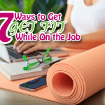 7 Ways to Get Fit While on the Job