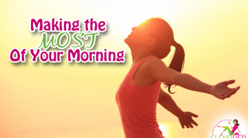 A Healthy Day Starts with Making the Most of Your Morning