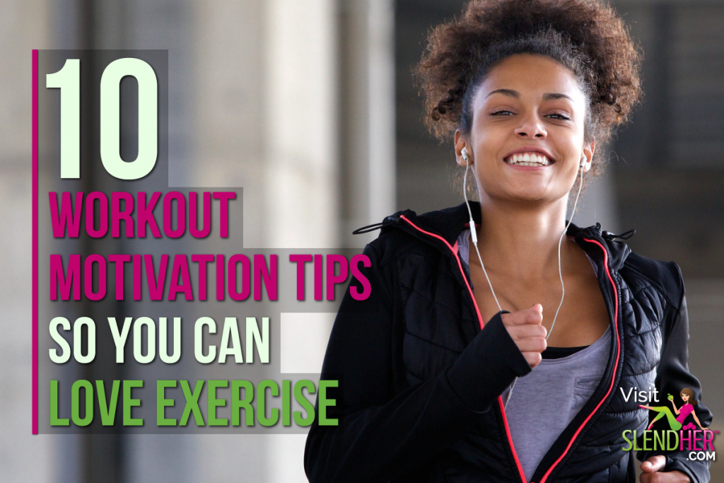 10 Workout Motivation Tips So You Can Love Exercise